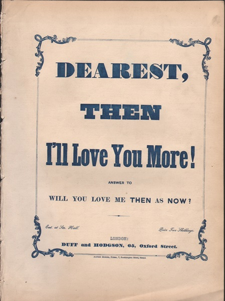 Dearest, then I'll Love you More! -