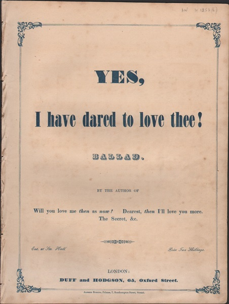 Yes, I have dared to love thee! - Ballad