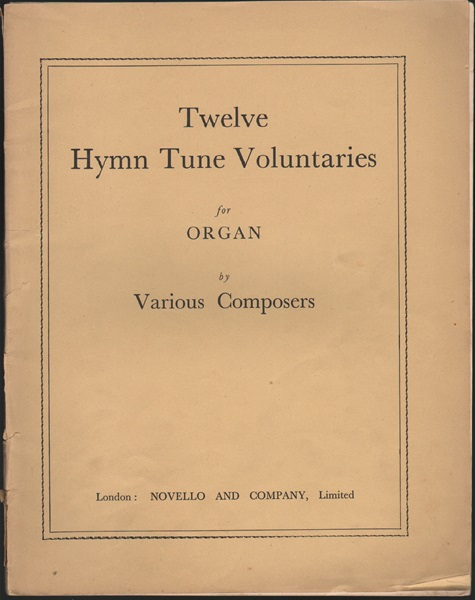 Twelve Hymn Tune Voluntaries for Organ