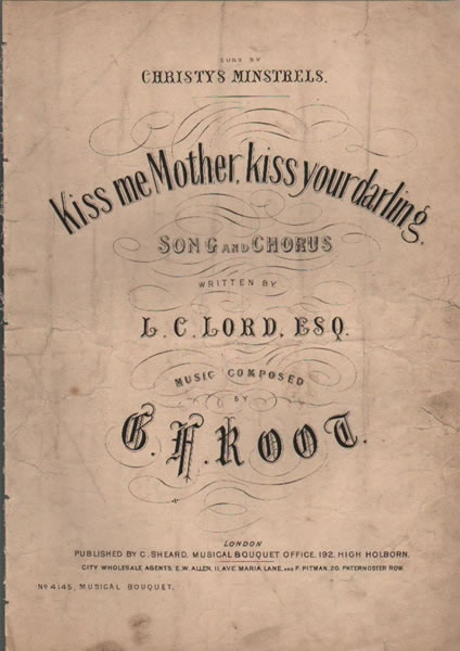 Kiss me Mother, kiss your darling - song and Chorus