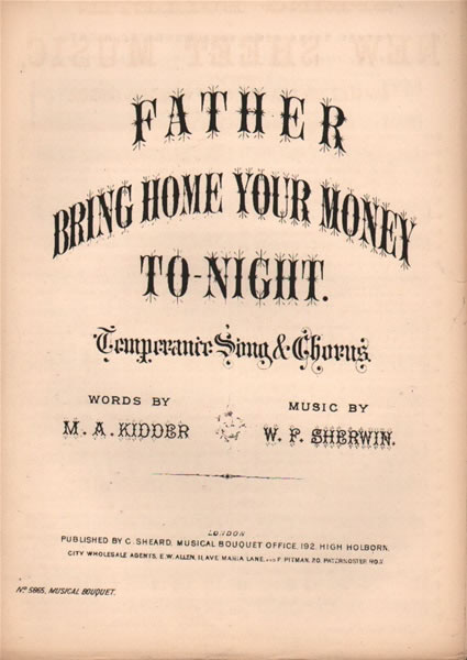 Father bring home your Money To-night - Temperance song & chorus