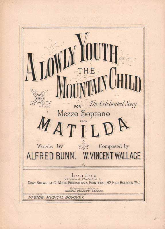 A lowly youth the mountain child 'Matilda of Hungary)