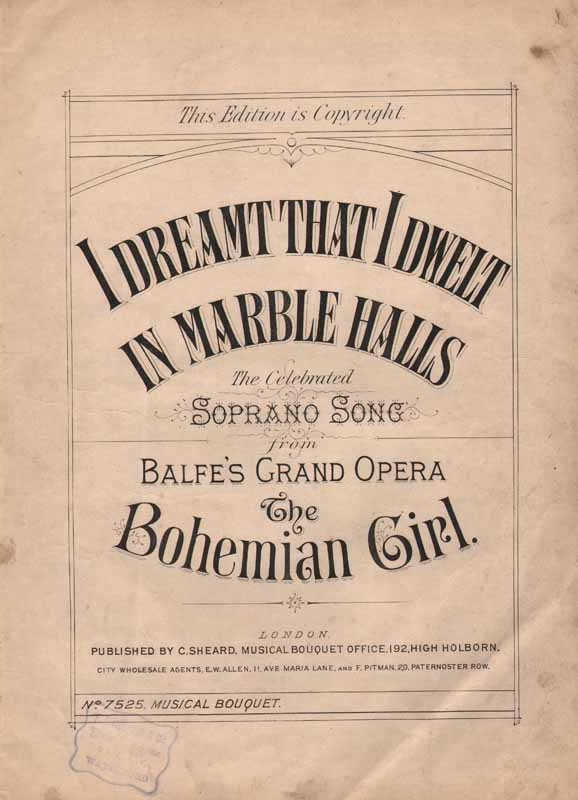 I dreamt that I dwelt in Marble Halls 'Bohemian Girl'