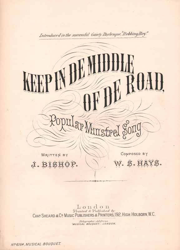 Keep in de middle of de road  -from 'Robbing Roy""