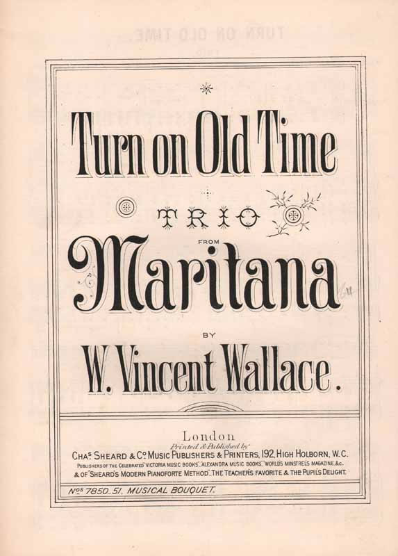 Turn on, Old Time - (from-'Maritana')
