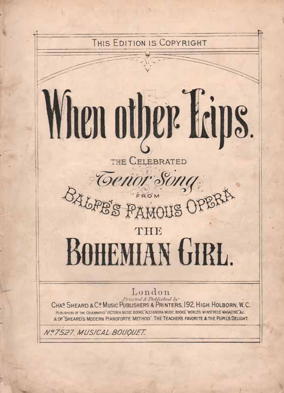 When other Lips                      'The Bohemian Girl