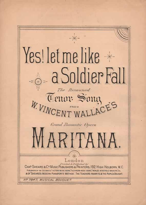Yes! Let me like a soldier fall      -   'Maritana'